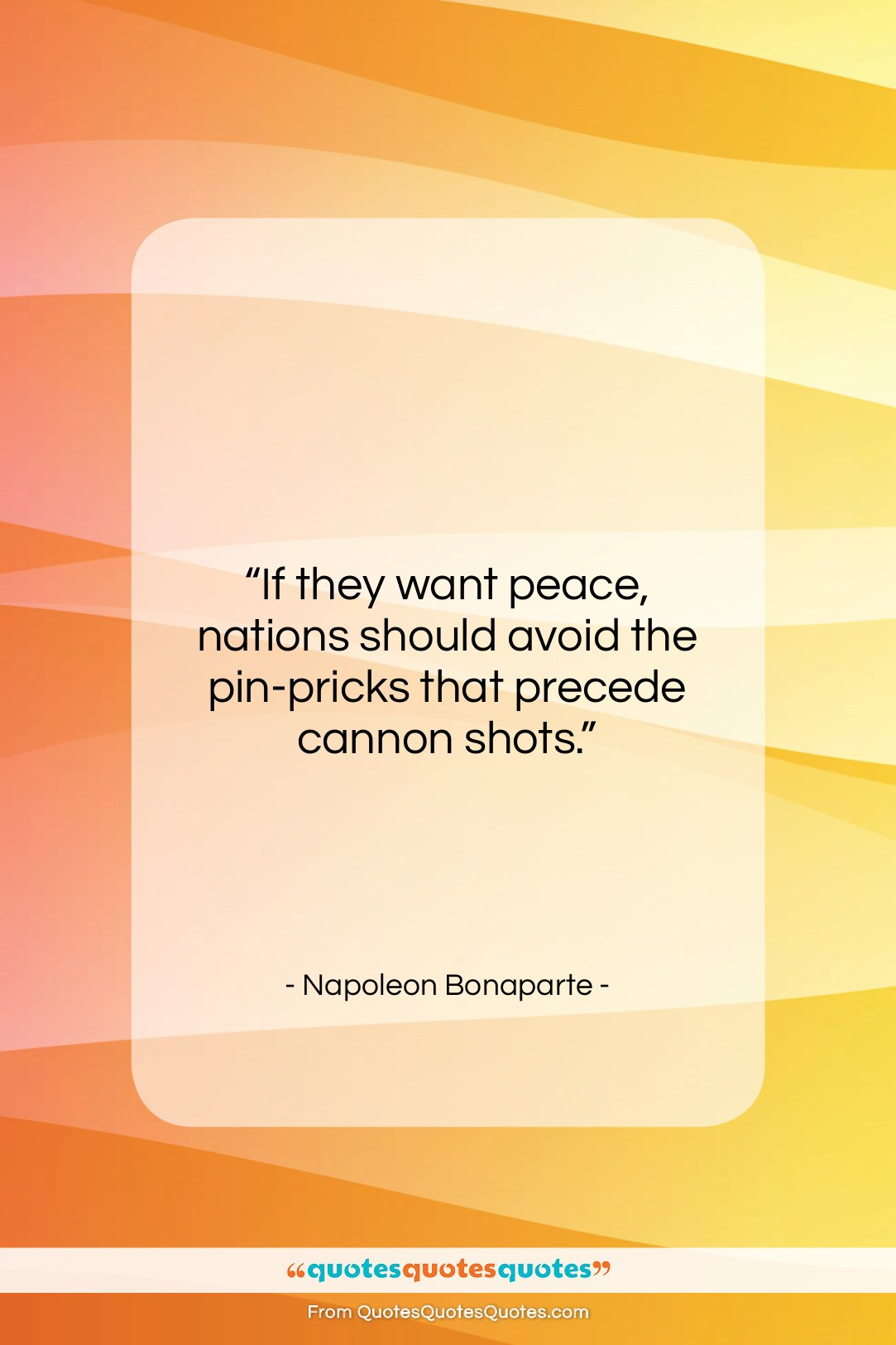 """Napoleon Bonaparte quote: """"If they want peace, nations should avoid…""""- at QuotesQuotesQuotes.com"""