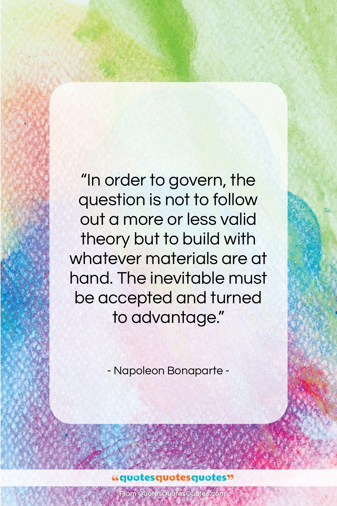 """Napoleon Bonaparte quote: """"In order to govern, the question is…""""- at QuotesQuotesQuotes.com"""