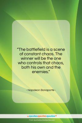 "Napoleon Bonaparte quote: ""The battlefield is a scene of constant…""- at QuotesQuotesQuotes.com"