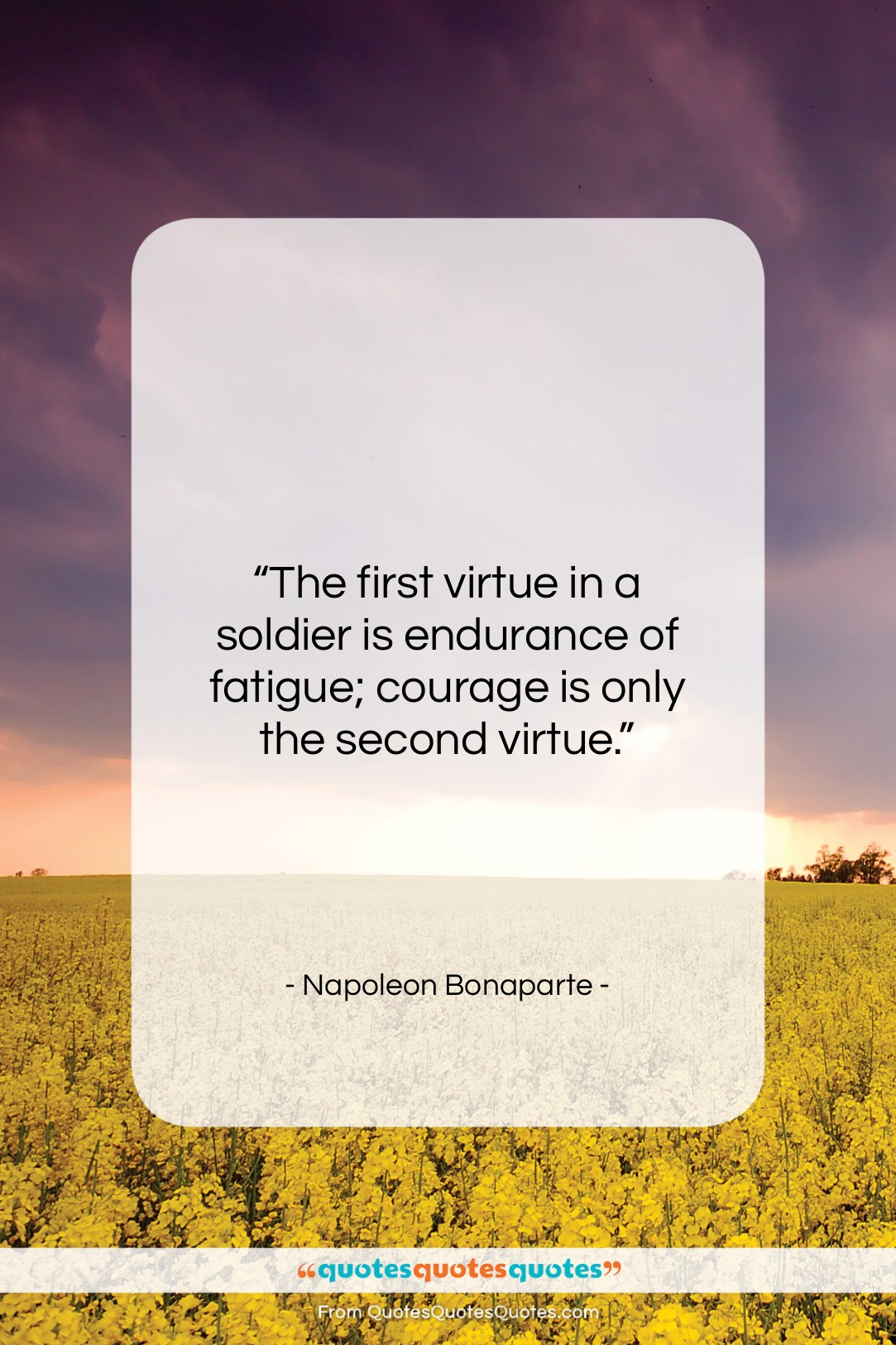 """Napoleon Bonaparte quote: """"The first virtue in a soldier is…""""- at QuotesQuotesQuotes.com"""