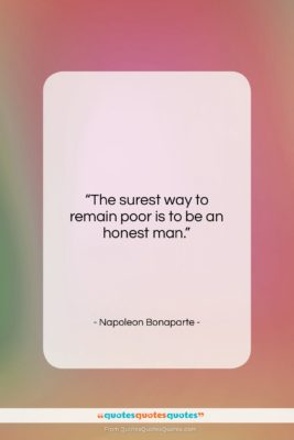 """Napoleon Bonaparte quote: """"The surest way to remain poor is…""""- at QuotesQuotesQuotes.com"""
