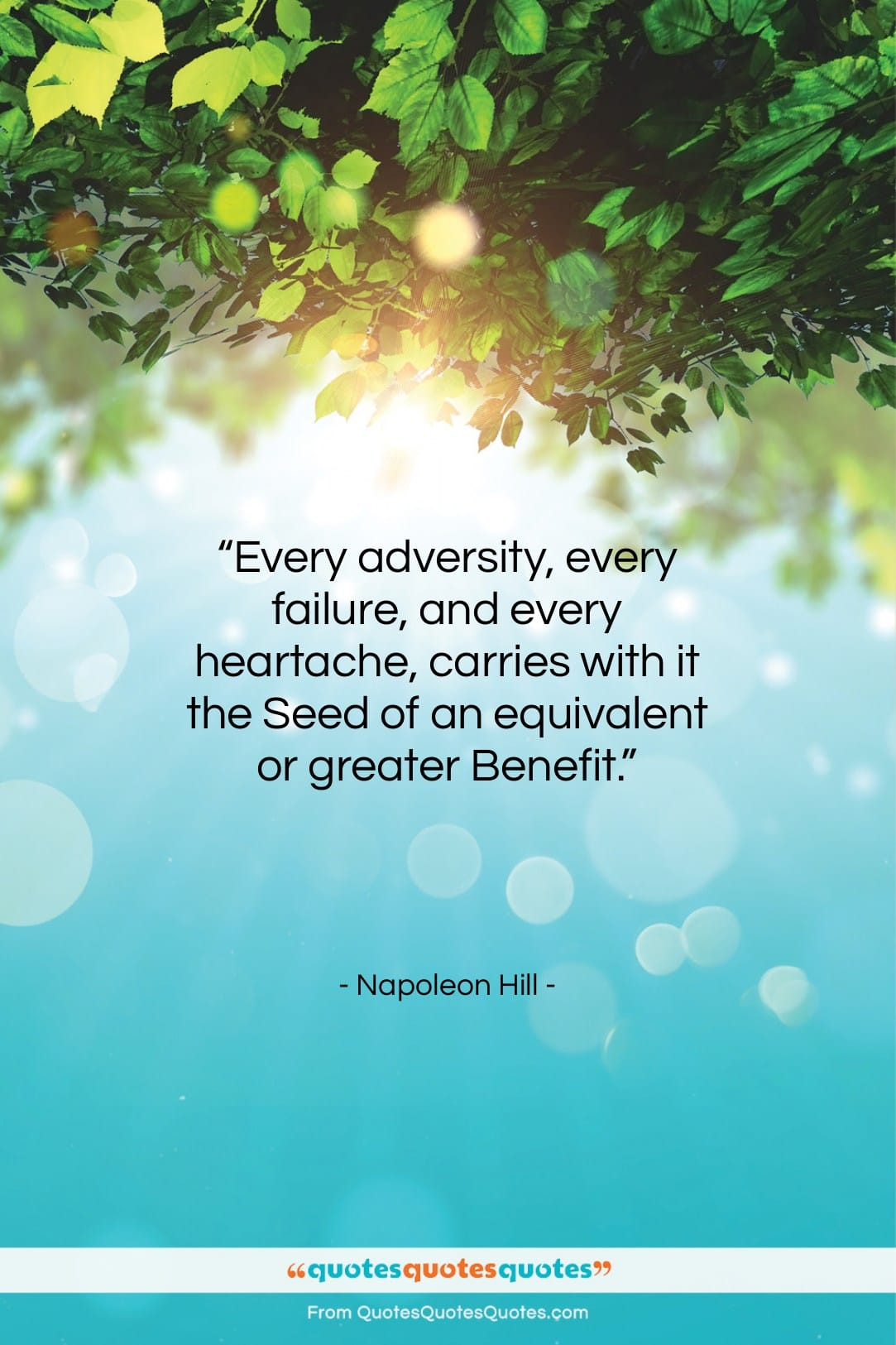 """Napoleon Hill quote: """"Every adversity, every failure, and every heartache,…""""- at QuotesQuotesQuotes.com"""