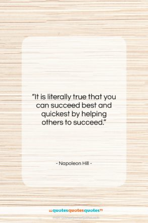 """Napoleon Hill quote: """"It is literally true that you can…""""- at QuotesQuotesQuotes.com"""