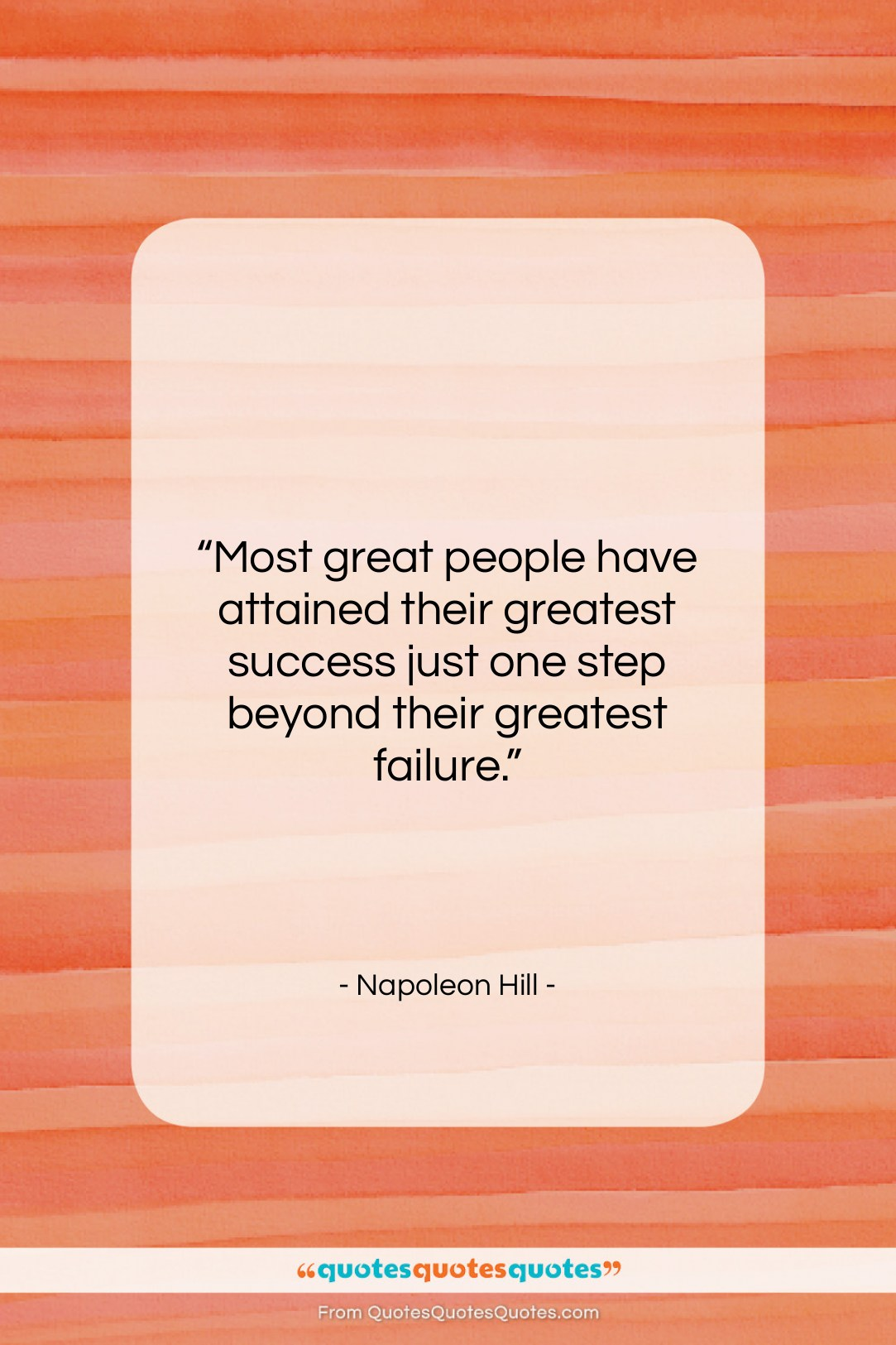 """Napoleon Hill quote: """"Most great people have attained their greatest…""""- at QuotesQuotesQuotes.com"""
