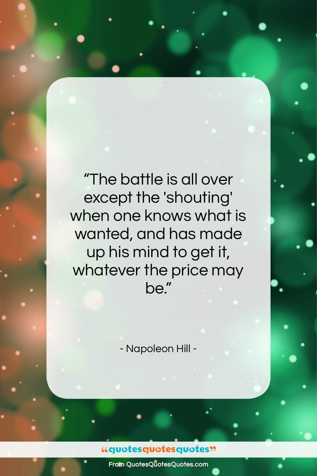 """Napoleon Hill quote: """"The battle is all over except the…""""- at QuotesQuotesQuotes.com"""