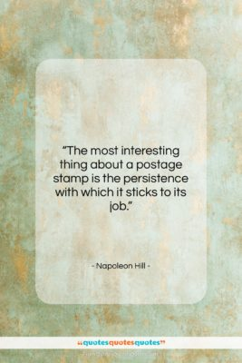 """Napoleon Hill quote: """"The most interesting thing about a postage…""""- at QuotesQuotesQuotes.com"""