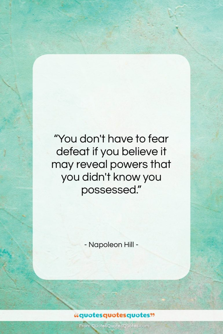 """Napoleon Hill quote: """"You don't have to fear defeat if…""""- at QuotesQuotesQuotes.com"""