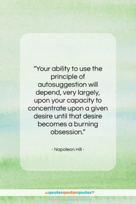 """Napoleon Hill quote: """"Your ability to use the principle of…""""- at QuotesQuotesQuotes.com"""