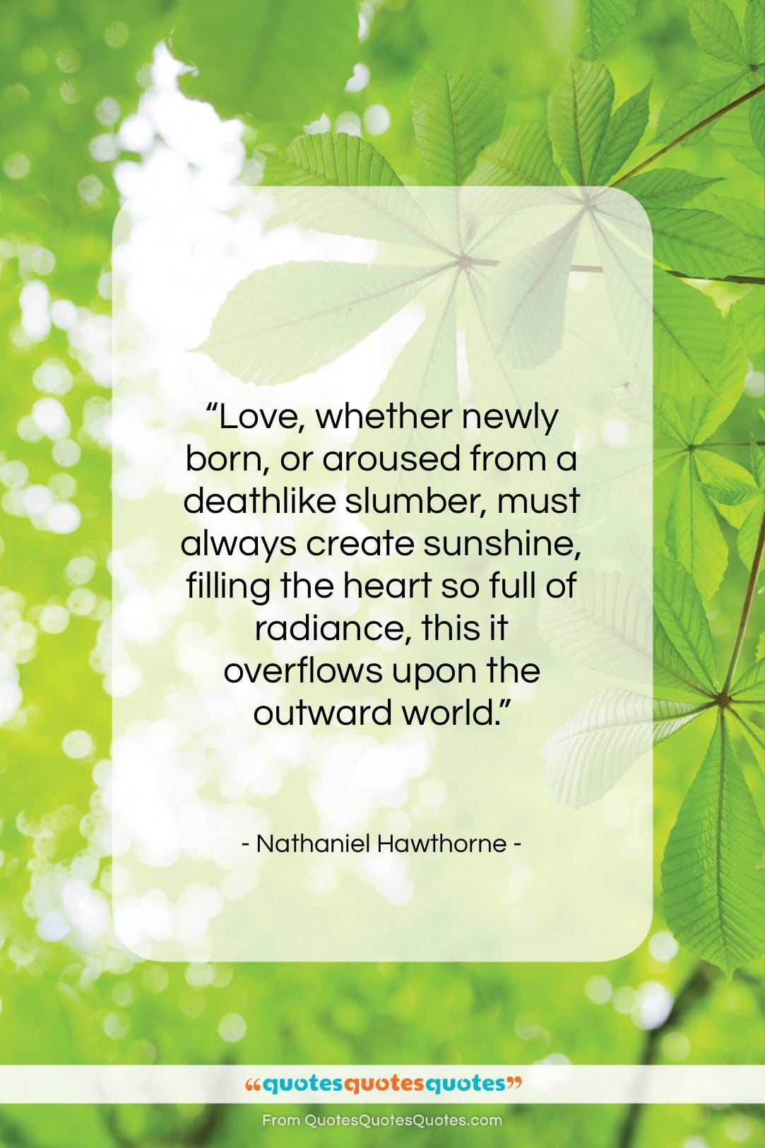 "Nathaniel Hawthorne quote: ""Love, whether newly born, or aroused from…""- at QuotesQuotesQuotes.com"