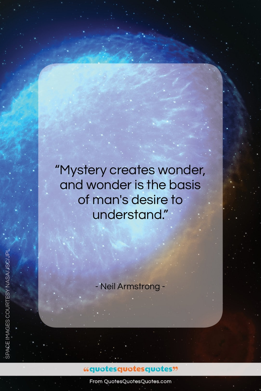 """Neil Armstrong quote: """"Mystery creates wonder, and wonder is the…""""- at QuotesQuotesQuotes.com"""