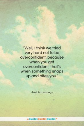 """Neil Armstrong quote: """"Well, I think we tried very hard…""""- at QuotesQuotesQuotes.com"""