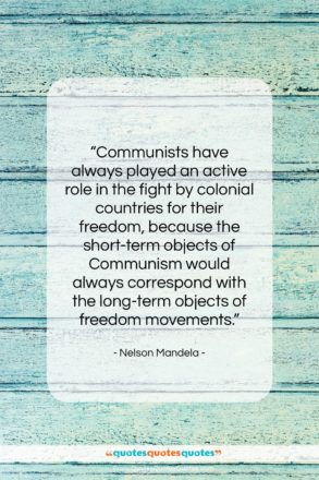 """Nelson Mandela quote: """"Communists have always played an active role…""""- at QuotesQuotesQuotes.com"""