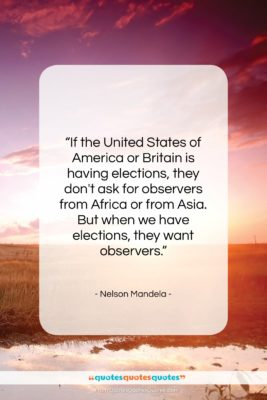 """Nelson Mandela quote: """"If the United States of America or…""""- at QuotesQuotesQuotes.com"""