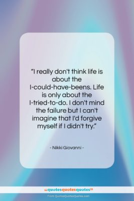 """Nikki Giovanni quote: """"I really don't think life is about…""""- at QuotesQuotesQuotes.com"""