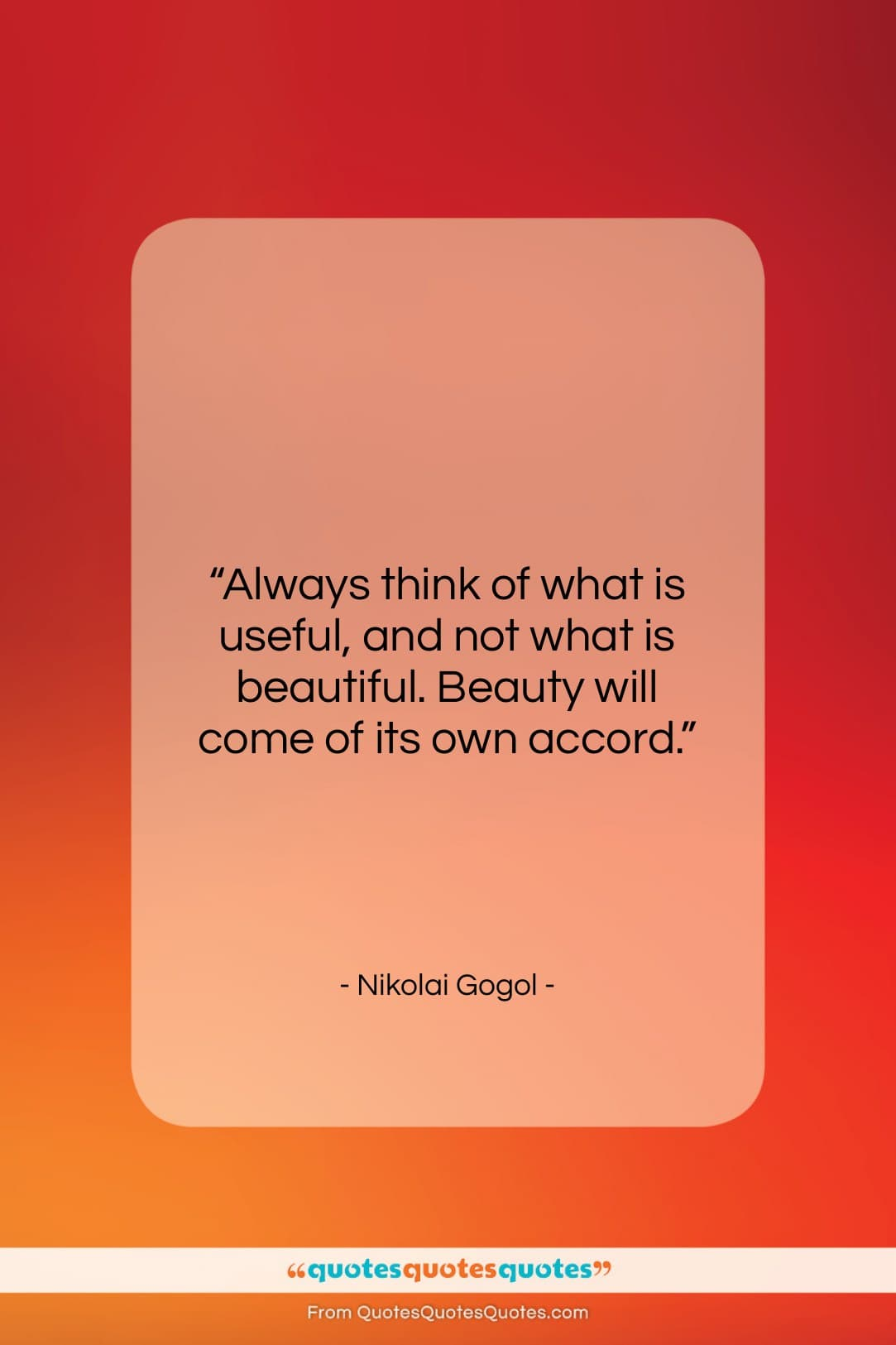 """Nikolai Gogol quote: """"Always think of what is useful, and…""""- at QuotesQuotesQuotes.com"""