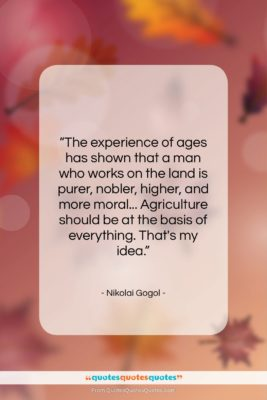 """Nikolai Gogol quote: """"The experience of ages has shown that…""""- at QuotesQuotesQuotes.com"""
