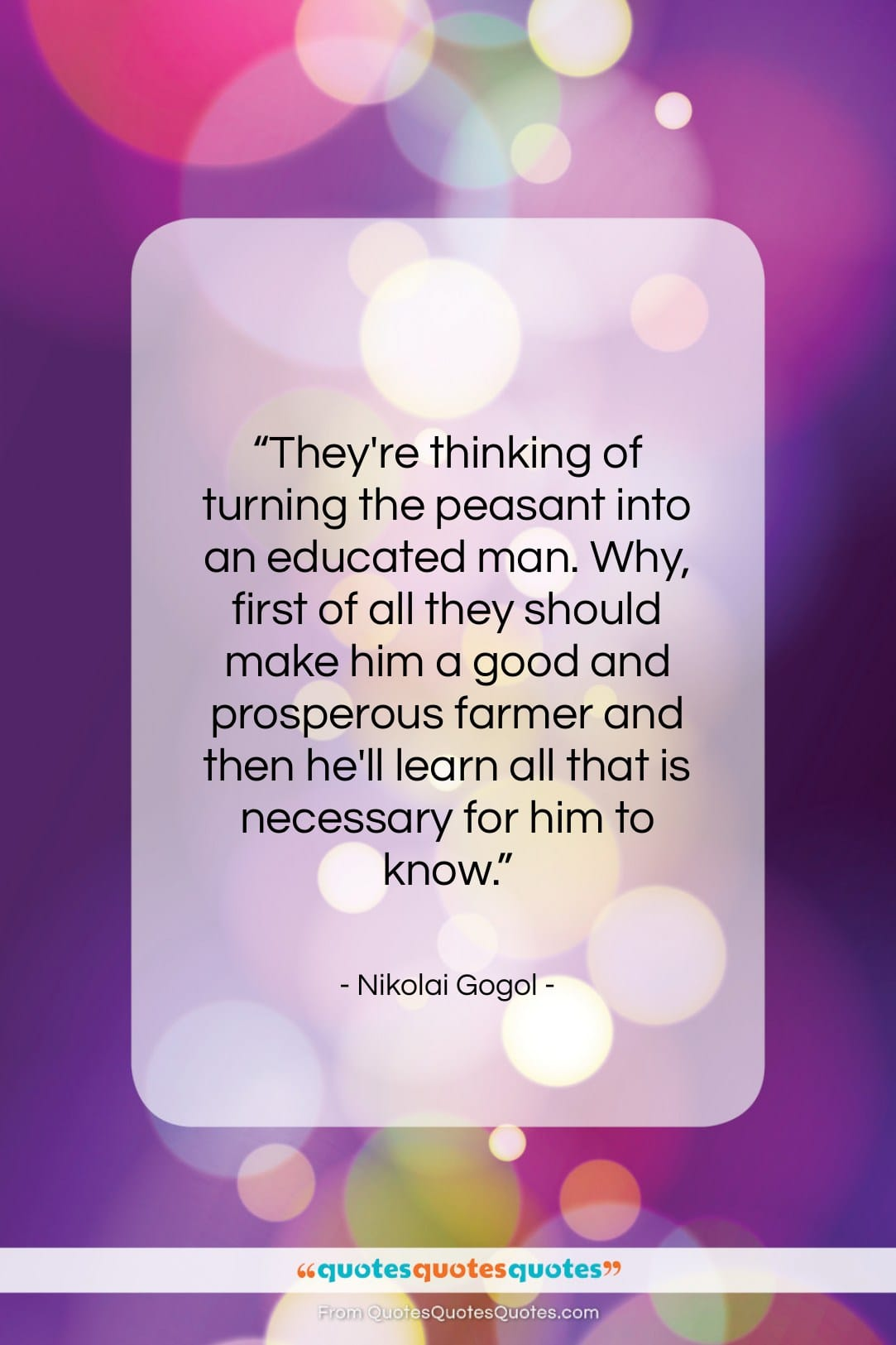 """Nikolai Gogol quote: """"They're thinking of turning the peasant into…""""- at QuotesQuotesQuotes.com"""
