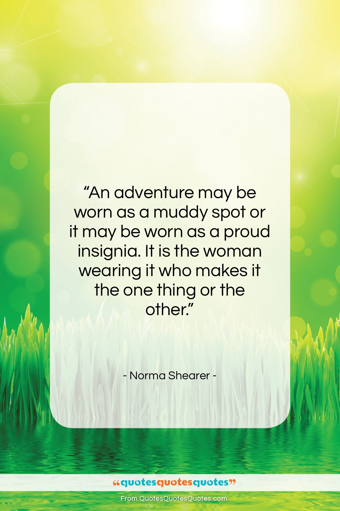 """Norma Shearer quote: """"An adventure may be worn as a…""""- at QuotesQuotesQuotes.com"""