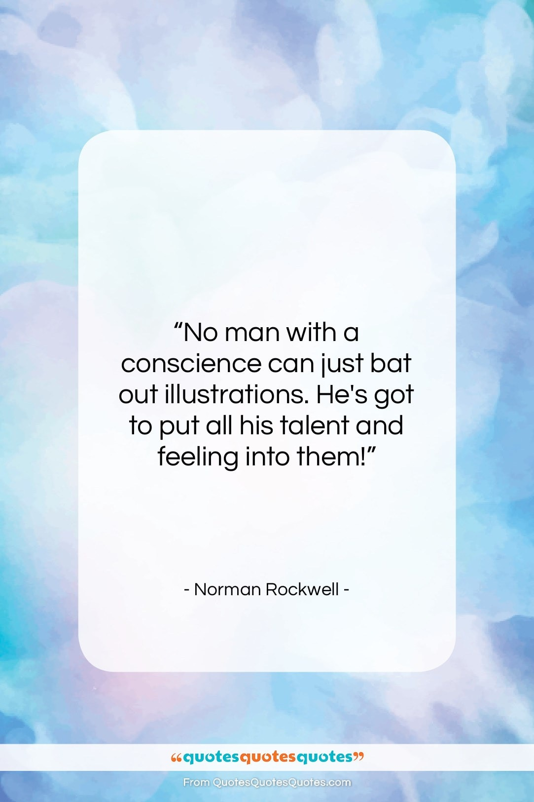 """Norman Rockwell quote: """"No man with a conscience can just…""""- at QuotesQuotesQuotes.com"""