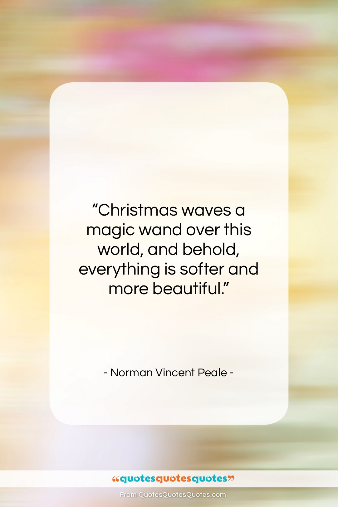 """Norman Vincent Peale quote: """"Christmas waves a magic wand over this…""""- at QuotesQuotesQuotes.com"""