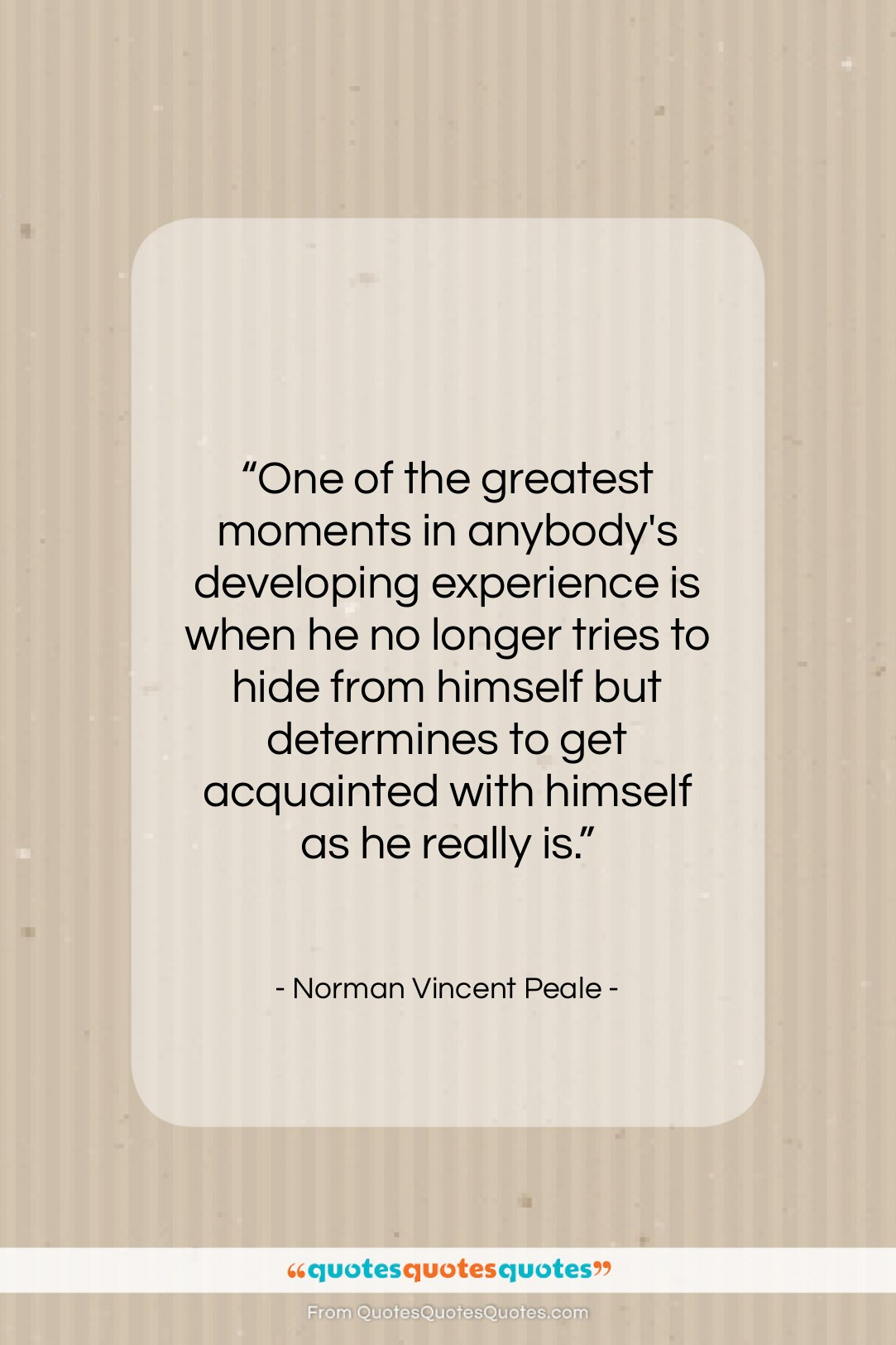 """Norman Vincent Peale quote: """"One of the greatest moments in anybody's…""""- at QuotesQuotesQuotes.com"""