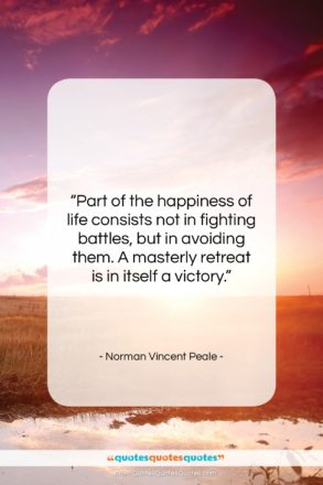 """Norman Vincent Peale quote: """"Part of the happiness of life consists…""""- at QuotesQuotesQuotes.com"""