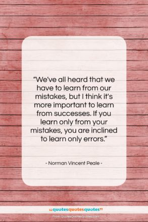 """Norman Vincent Peale quote: """"We've all heard that we have to…""""- at QuotesQuotesQuotes.com"""