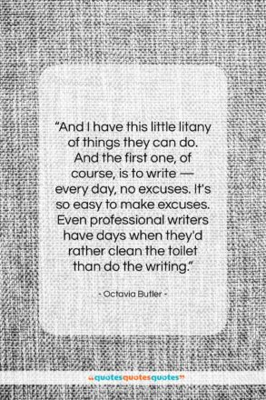 """Octavia Butler quote: """"And I have this little litany of…""""- at QuotesQuotesQuotes.com"""