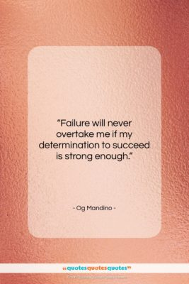 """Og Mandino quote: """"Failure will never overtake me if my…""""- at QuotesQuotesQuotes.com"""