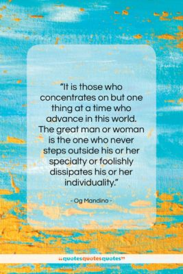 """Og Mandino quote: """"It is those who concentrates on but…""""- at QuotesQuotesQuotes.com"""