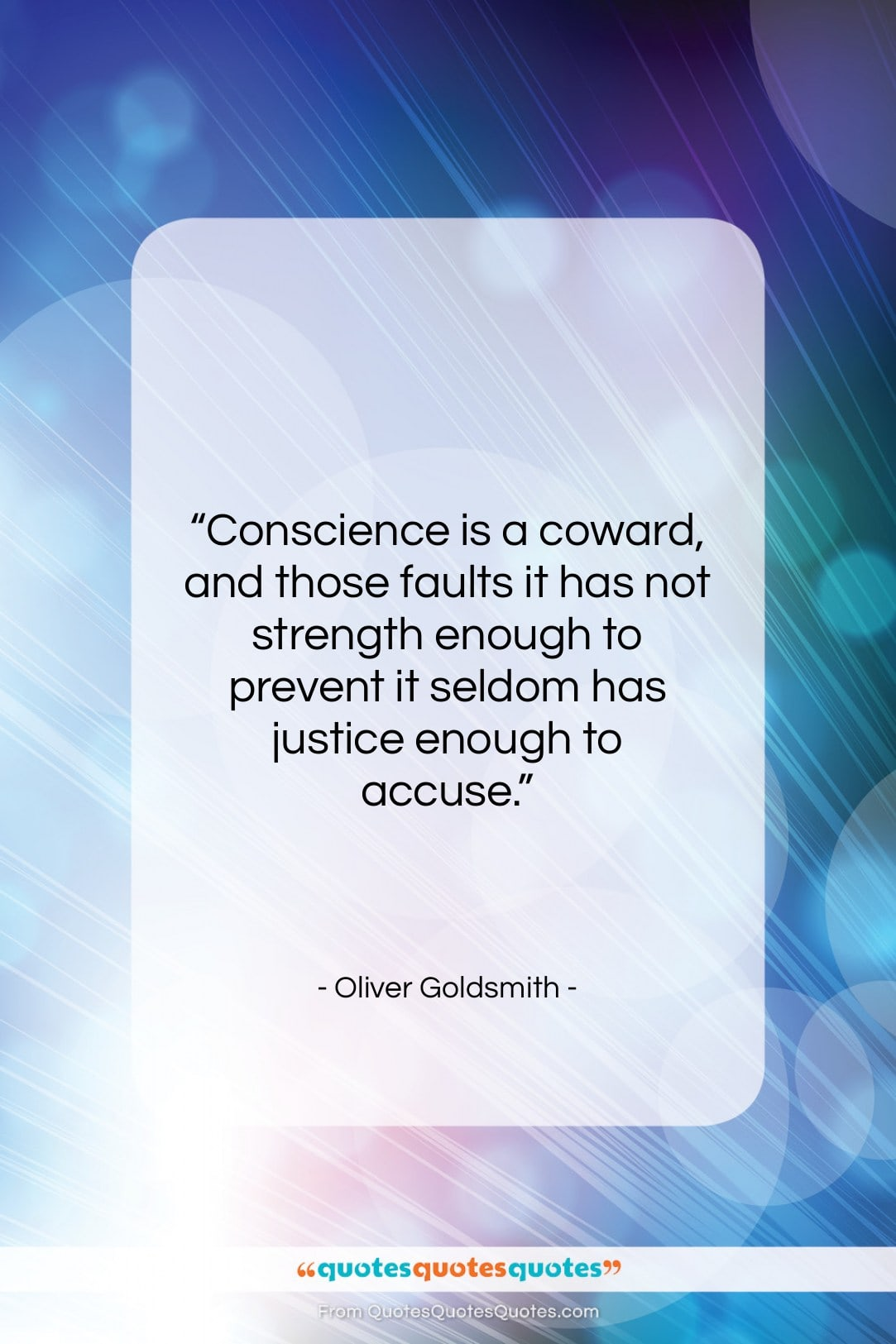 """Oliver Goldsmith quote: """"Conscience is a coward, and those faults…""""- at QuotesQuotesQuotes.com"""