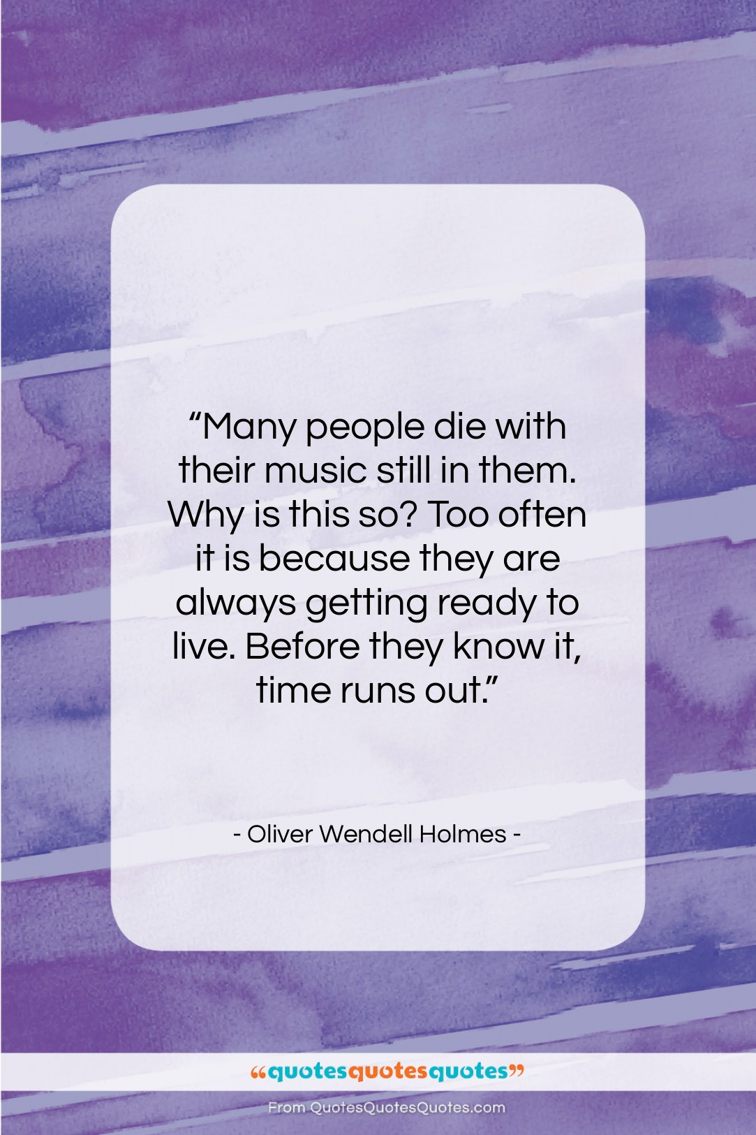 """Oliver Wendell Holmes quote: """"Many people die with their music still…""""- at QuotesQuotesQuotes.com"""