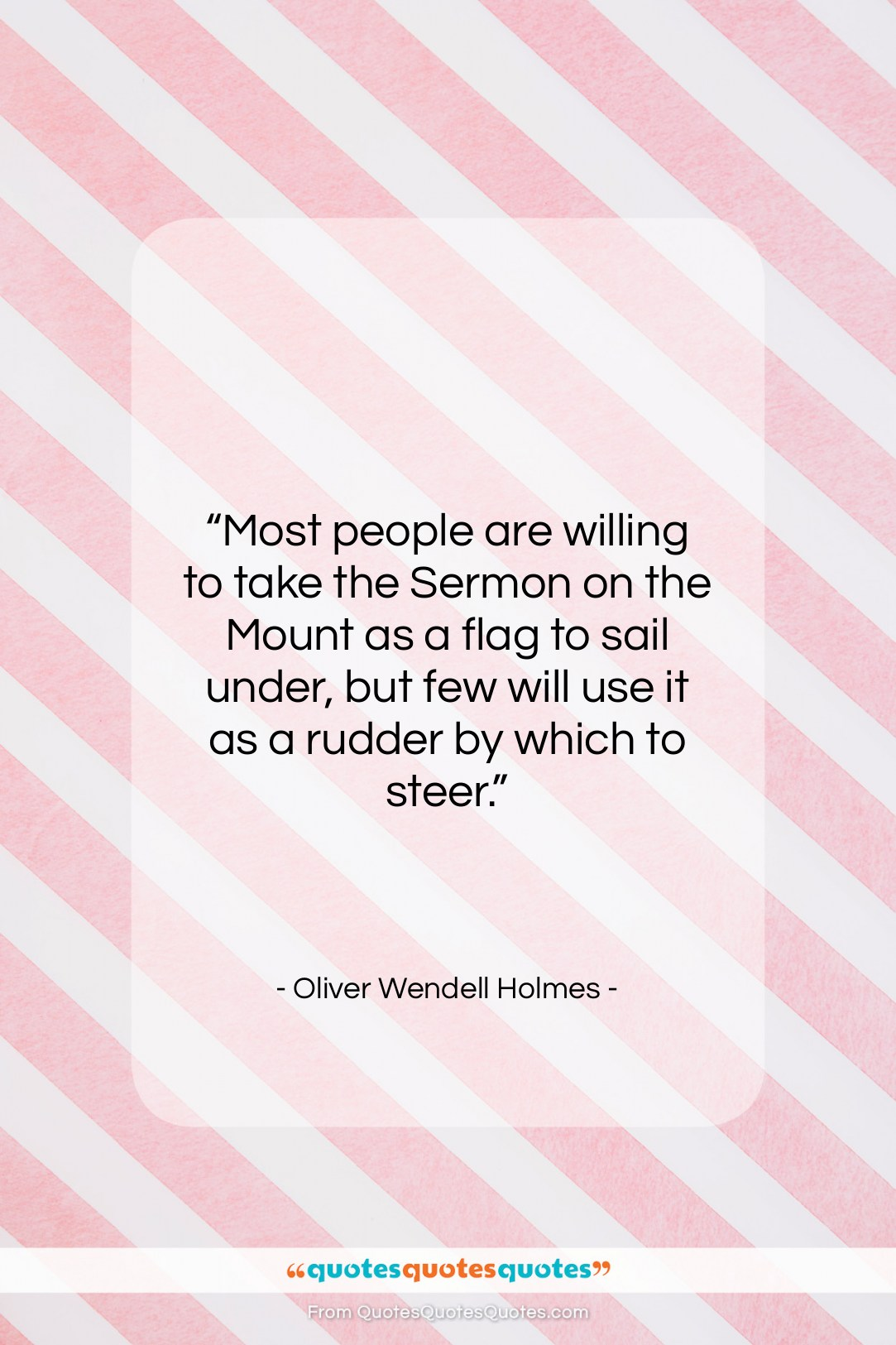 """Oliver Wendell Holmes quote: """"Most people are willing to take the…""""- at QuotesQuotesQuotes.com"""