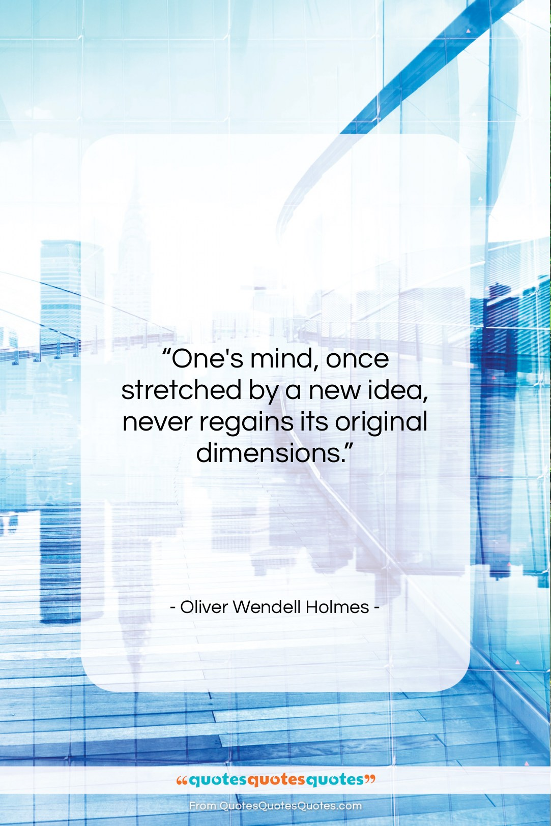 """Oliver Wendell Holmes quote: """"One's mind, once stretched by a new…""""- at QuotesQuotesQuotes.com"""