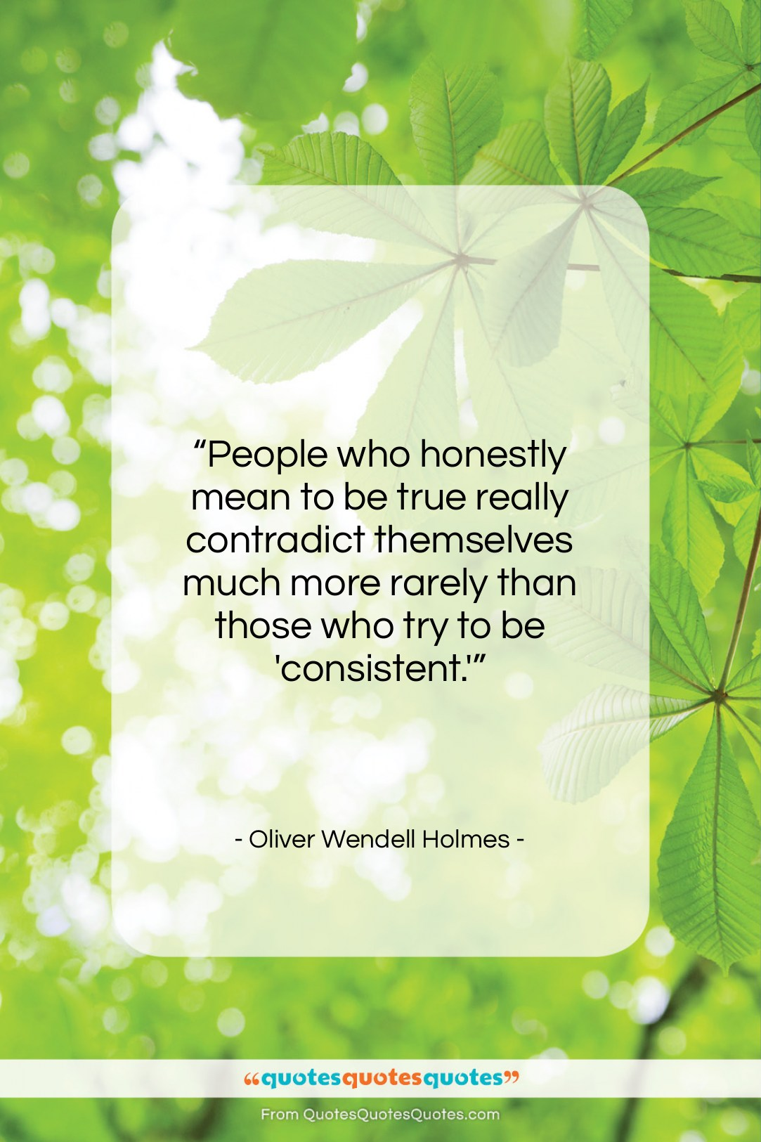 """Oliver Wendell Holmes quote: """"People who honestly mean to be true…""""- at QuotesQuotesQuotes.com"""