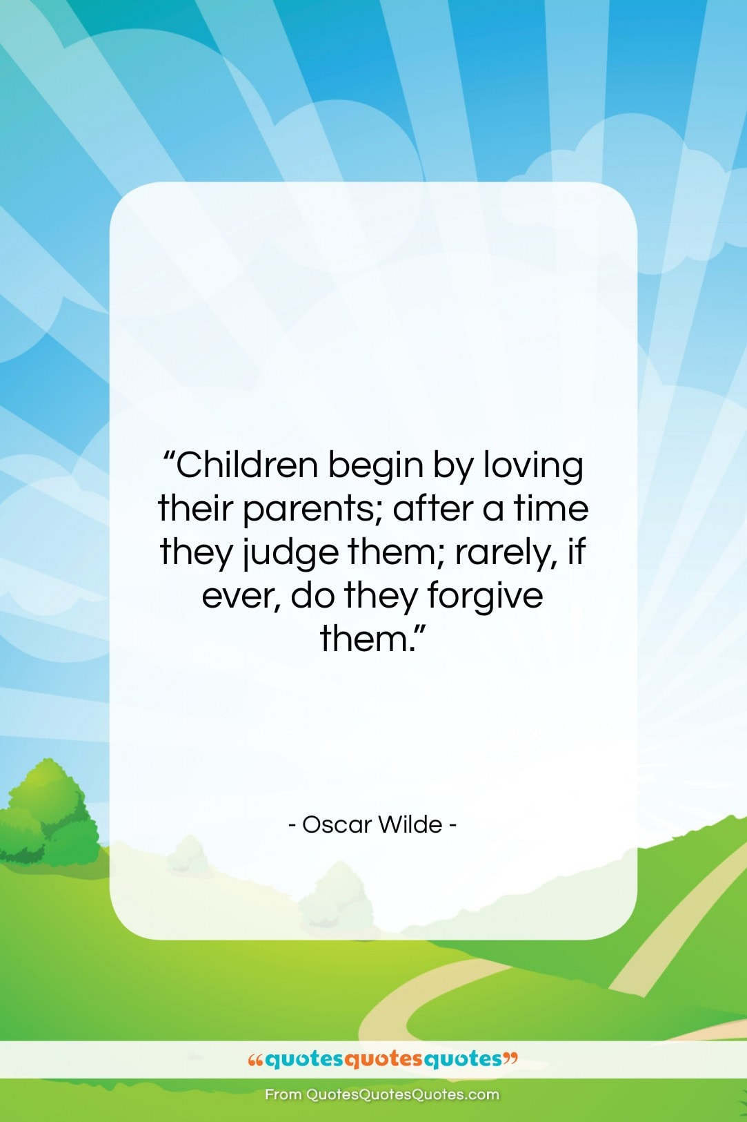 """Oscar Wilde quote: """"Children begin by loving their parents; after…""""- at QuotesQuotesQuotes.com"""