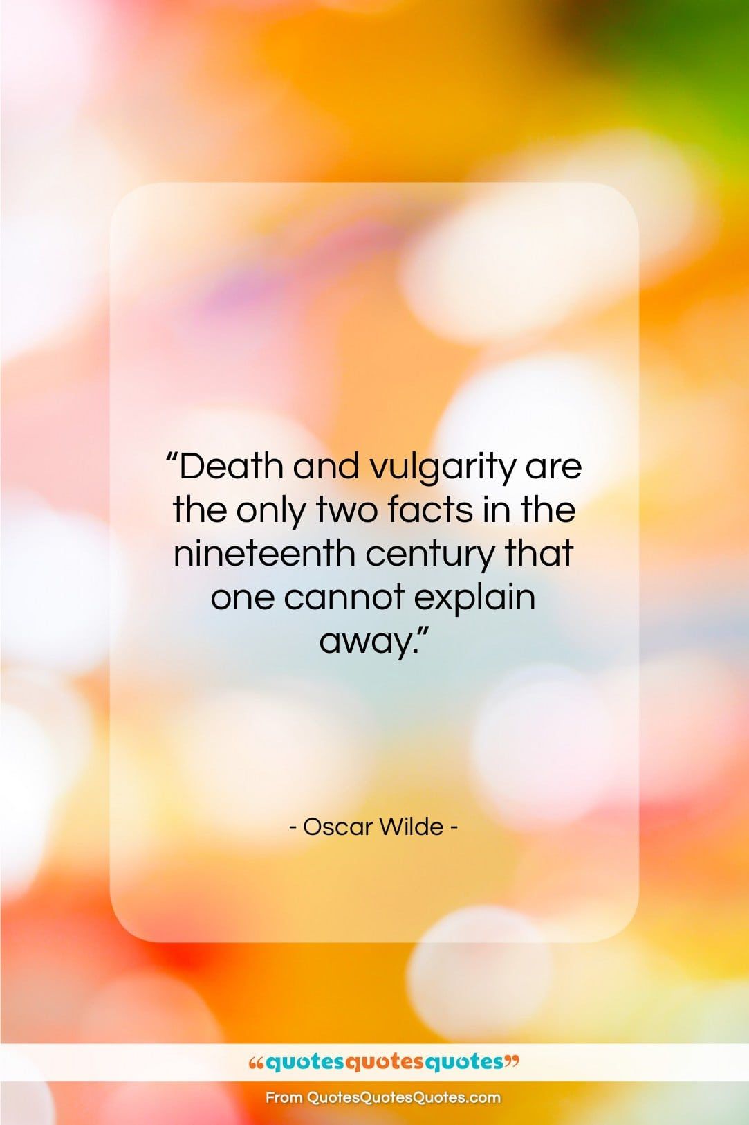 """Oscar Wilde quote: """"Death and vulgarity are the only two…""""- at QuotesQuotesQuotes.com"""