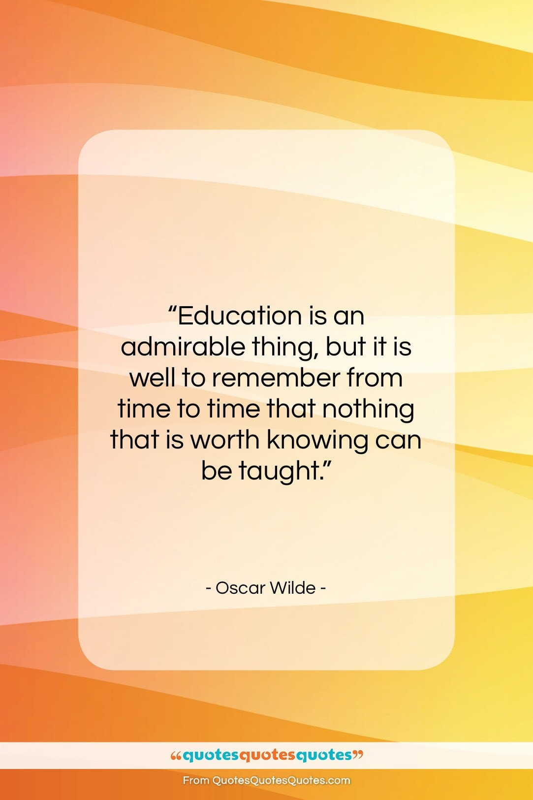 """Oscar Wilde quote: """"Education is an admirable thing, but it…""""- at QuotesQuotesQuotes.com"""