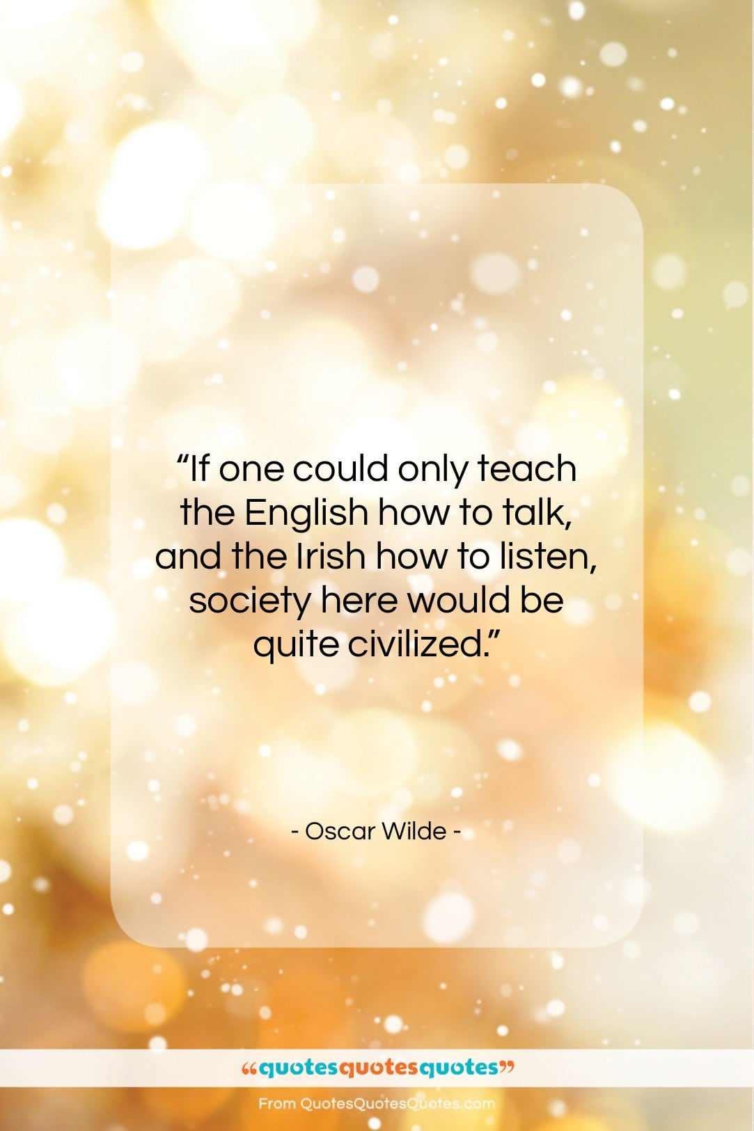 """Oscar Wilde quote: """"If one could only teach the English…""""- at QuotesQuotesQuotes.com"""