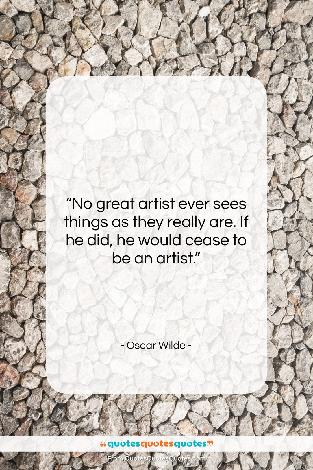 """Oscar Wilde quote: """"No great artist ever sees things as…""""- at QuotesQuotesQuotes.com"""