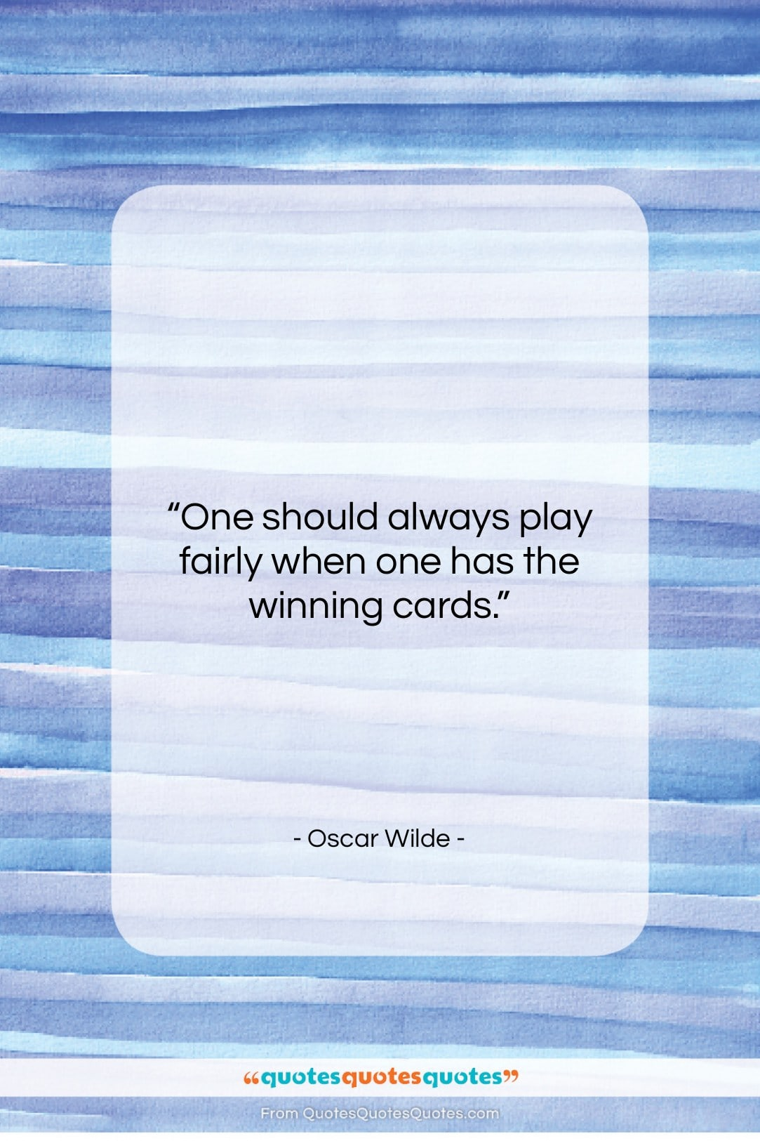 """Oscar Wilde quote: """"One should always play fairly when one…""""- at QuotesQuotesQuotes.com"""