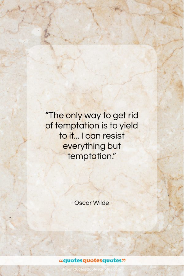 """Oscar Wilde quote: """"The only way to get rid of…""""- at QuotesQuotesQuotes.com"""