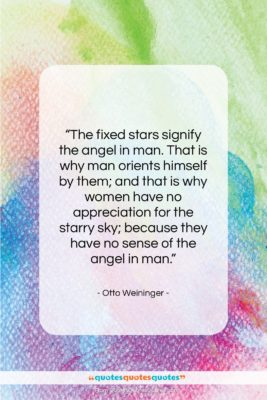 "Otto Weininger quote: ""The fixed stars signify the angel in…""- at QuotesQuotesQuotes.com"