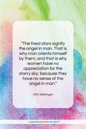 """Otto Weininger quote: """"The fixed stars signify the angel in…""""- at QuotesQuotesQuotes.com"""
