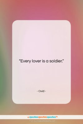"Ovid quote: ""Every lover is a soldier….""- at QuotesQuotesQuotes.com"