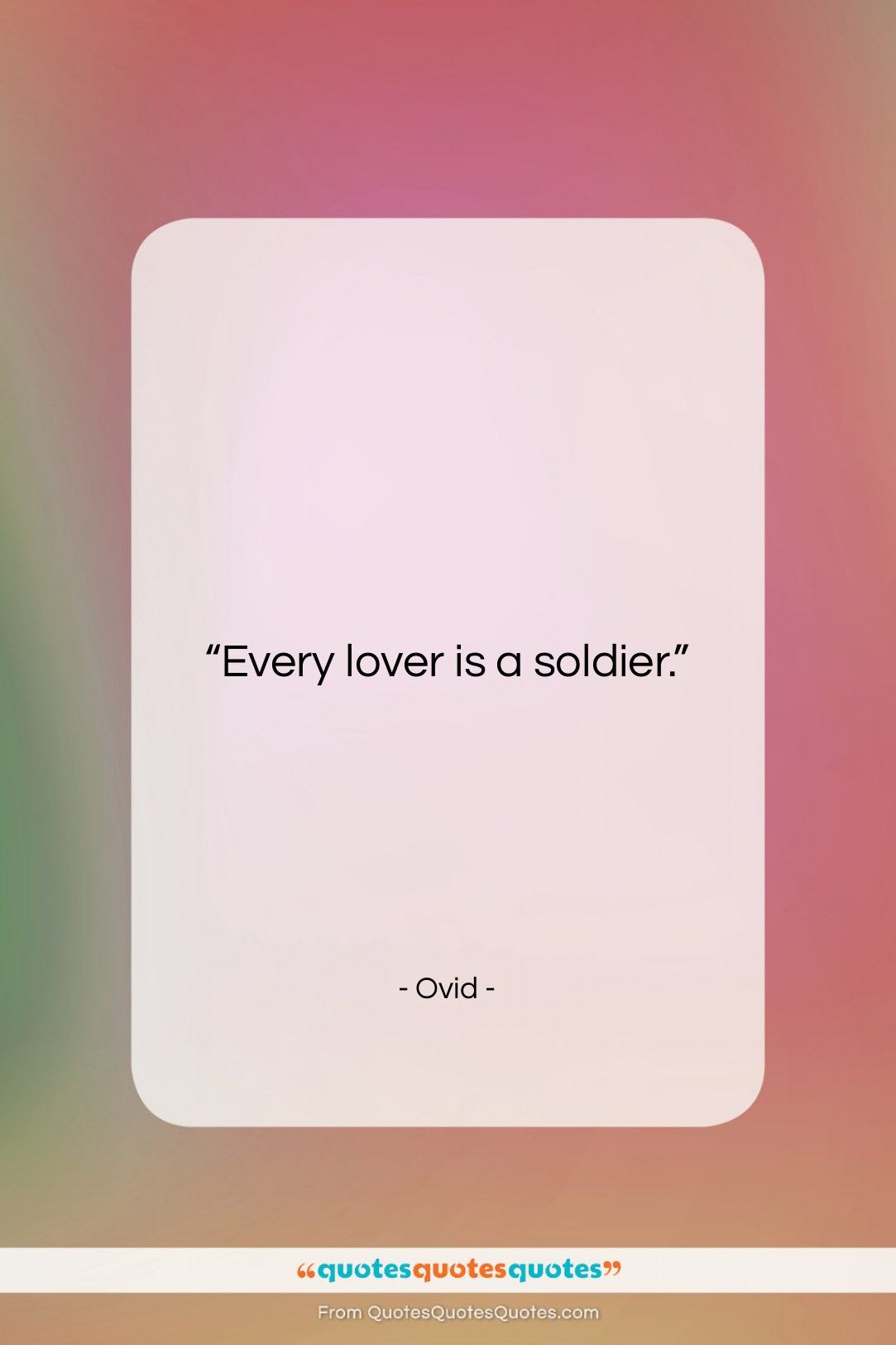 """Ovid quote: """"Every lover is a soldier….""""- at QuotesQuotesQuotes.com"""