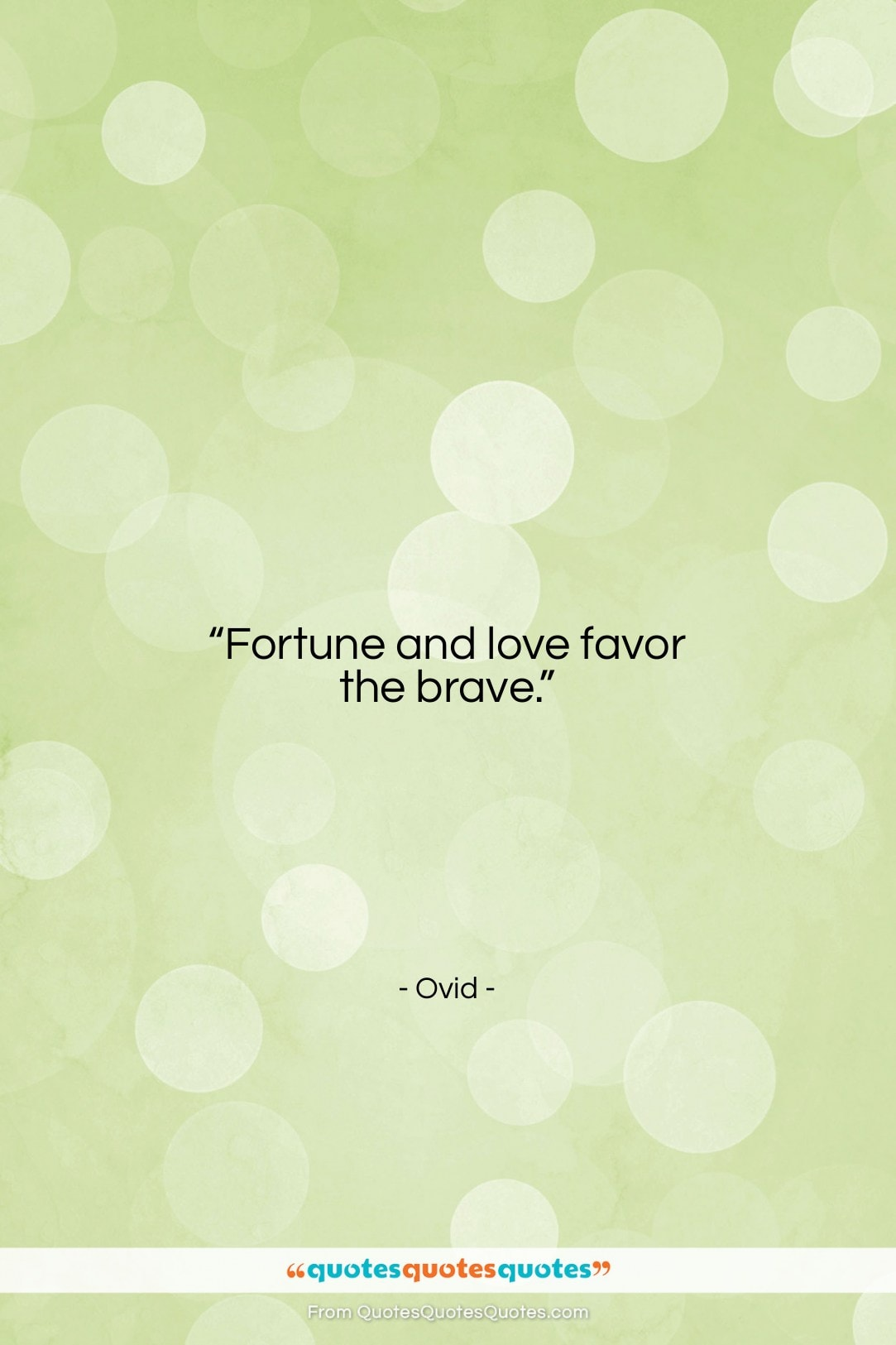 """Ovid quote: """"Fortune and love favor the brave….""""- at QuotesQuotesQuotes.com"""