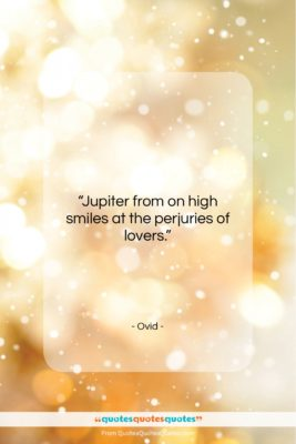 "Ovid quote: ""Jupiter from on high smiles at the…""- at QuotesQuotesQuotes.com"