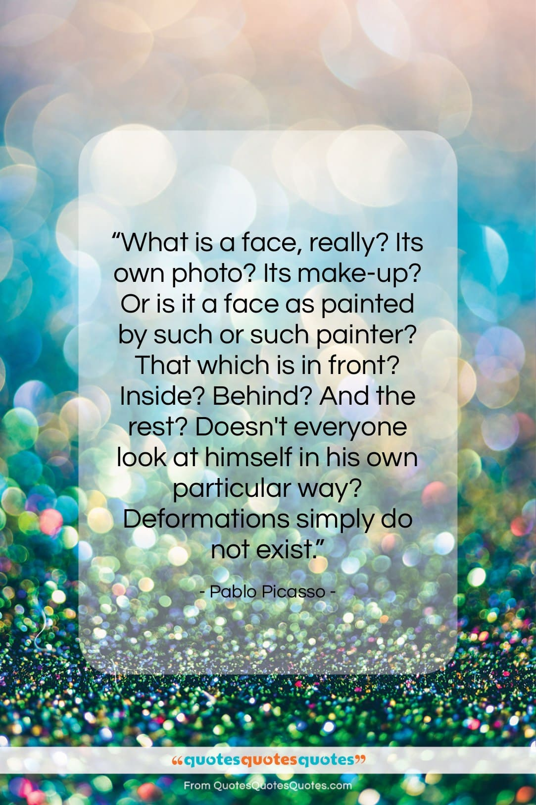 """Pablo Picasso quote: """"What is a face, really? Its own…""""- at QuotesQuotesQuotes.com"""