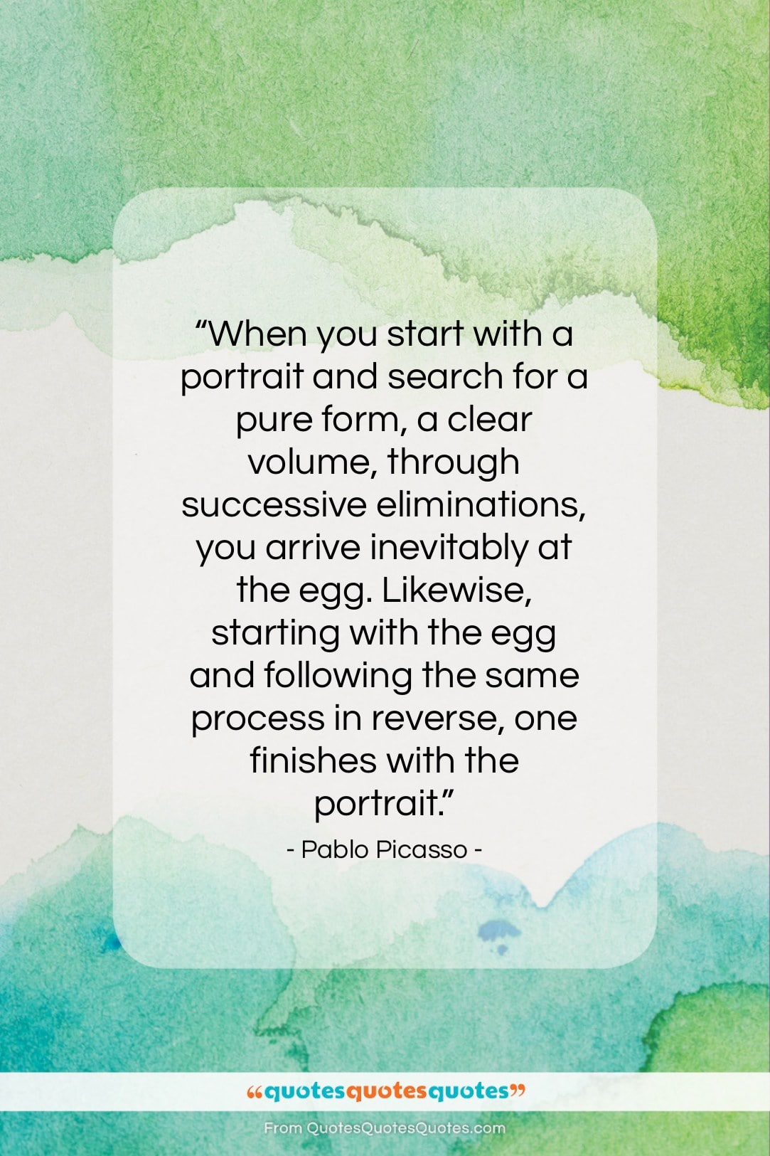 """Pablo Picasso quote: """"When you start with a portrait and…""""- at QuotesQuotesQuotes.com"""